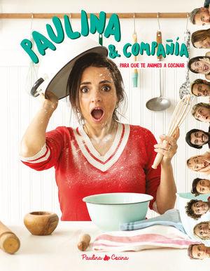 Paulina & compañía. Para que te animes a cocinar
