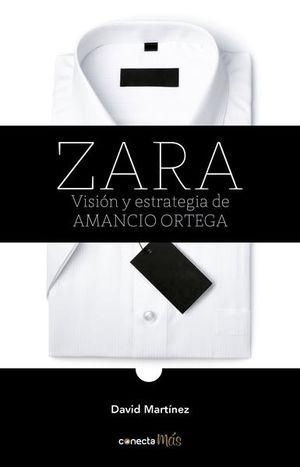Zara. Visión y estrategia de Amancio Ortega