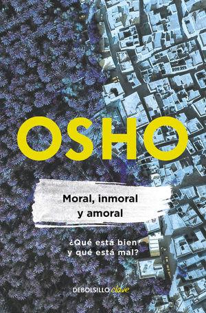 Moral, inmoral y amoral ¿Qué está bien y qué está mal?