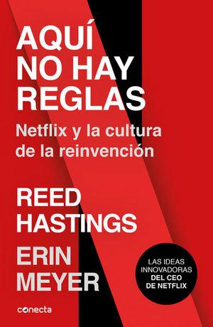 Aquí no hay reglas. Netflix y la cultura de la reinvención