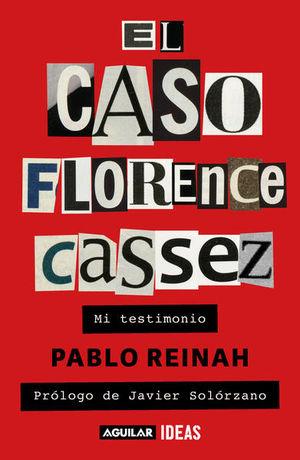 El caso Florence Cassez. Mi testimonio