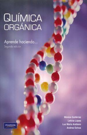 QUIMICA ORGANICA. APRENDE HACIENDO / 2 ED.