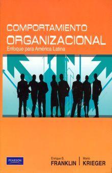 COMPORTAMIENTO ORGANIZACIONAL. ENFOQUE PARA AMERICA LATINA