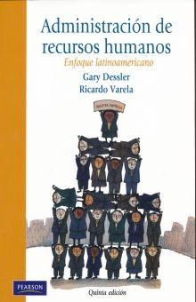 ADMINISTRACION DE RECURSOS HUMANOS. ENFOQUE LATINOAMERICANO / 5 ED.