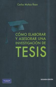 COMO ELABORAR Y ASESORAR UNA INVESTIGACION DE TESIS / 2 ED.