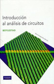 INTRODUCCION AL ANALISIS DE CIRCUITOS / 12 ED. (INCLUYE CD)