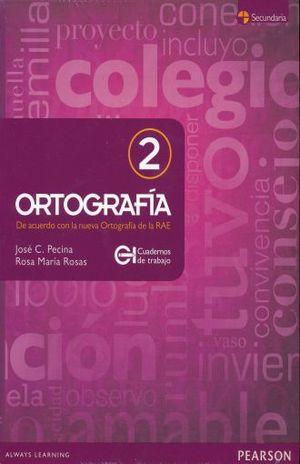 ORTOGRAFIA 2 CUADERNO DE TRABAJO. SECUNDARIA / 2 ED.