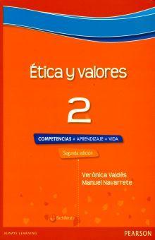 ETICA Y VALORES 2. COMPETENCIAS + APRENDIZAJE + VIDA BACHILLERATO / 2 ED.
