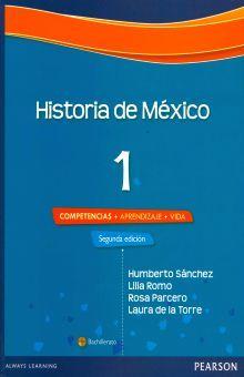 HISTORIA DE MEXICO 1. COMPETENCIAS + APRENDIZAJE + VIDA BACHILLERATO / 2 ED.