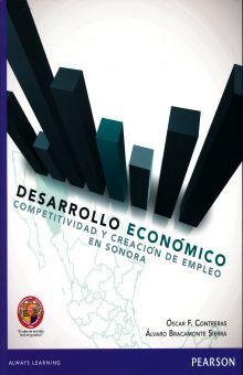 DESARROLLO ECONOMICO. COMPETITIVIDAD Y CREACION DE EMPLEO EN SONORA