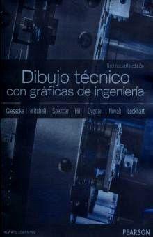 DIBUJO TECNICO CON GRAFICAS DE INGENIERIA / 14 ED.