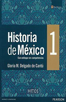 HISTORIA DE MEXICO 1. ENFOQUE POR COMPETENCIAS. BACHILLERATO