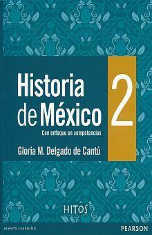 HISTORIA DE MEXICO 2. ENFOQUE POR COMPETENCIAS. BACHILLERATO
