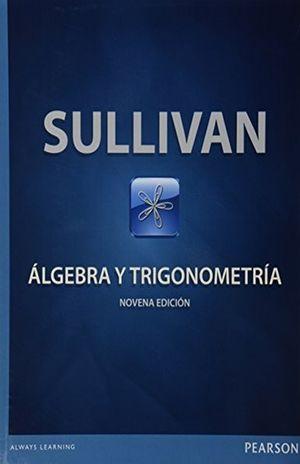 ALGEBRA Y TRIGONOMETRIA / 9 ED.