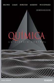 QUIMICA LA CIENCIA CENTRAL / 12 ED.