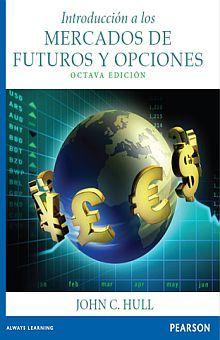 INTRODUCCION A LOS MERCADOS DE FUTUROS Y OPCIONES / 8 ED.