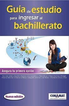 GUIA DE ESTUDIO PARA INGRESAR AL BACHILLERATO / 3 ED.