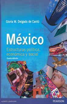 MEXICO. ESTRUCTURAS POLITICA ECONOMICA Y SOCIAL. BACHILLERATO