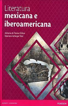 LITERATURA MEXICANA E IBEROAMERICANA. BACHILLERATO