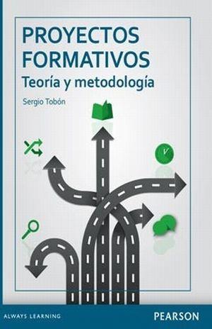 PROYECTOS FORMATIVOS. TEORIA Y METODOLOGIA