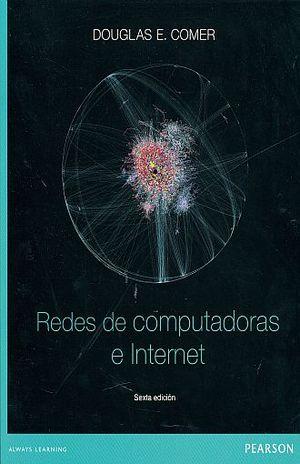 REDES DE COMPUTADORAS E INTERNET / 6 ED.