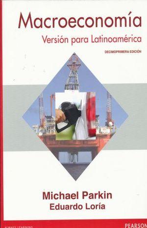 MACROECONOMIA. VERSION PARA LATINOAMERICA. BACHILLERATO / 11 ED.