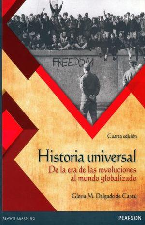 HISTORIA UNIVERSAL. DE LA ERA DE LAS REVOLUCIONES AL MUNDO GLOBALIZADO. BACHILLERATO / 4 ED.