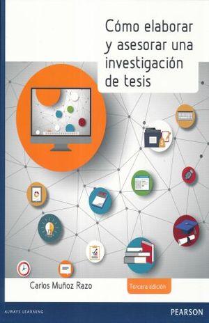 COMO ELABORAR Y ASESORAR UNA INVESTIGACION DE TESIS / 3 ED.