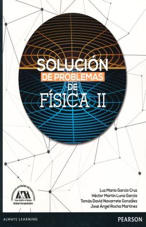 SOLUCION DE PROBLEMAS DE FISICA II