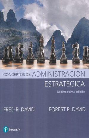 CONCEPTOS DE ADMINISTRACION ESTRATEGICA / 15 ED.