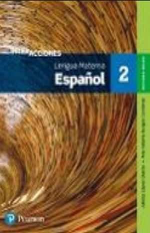 LENGUA MATERNA ESPAÑOL 2. INTERACCIONES