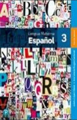 INTERACCIONES LENGUA MATERNA ESPAÑOL 3