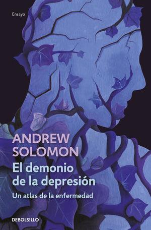 El demonio de la depresión. Un atlas de la enfermedad