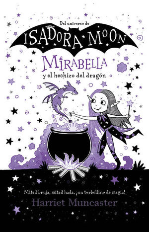 Mirabella y el hechizo del dragón / Isadora Moon