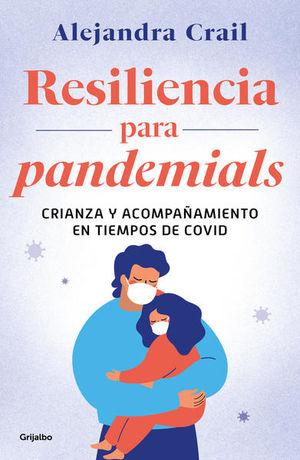 Resiliencia para pandemials. Crianza y acompañamiento en tiempo de Covid