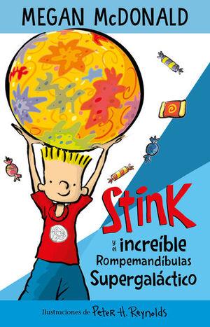 Stink y el increíble rompemandíbulas supergaláctico
