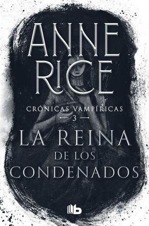 La reina de los condenados / Crónicas vampíricas 3
