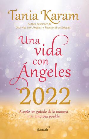 Libro agenda. Una vida con ángeles 2022