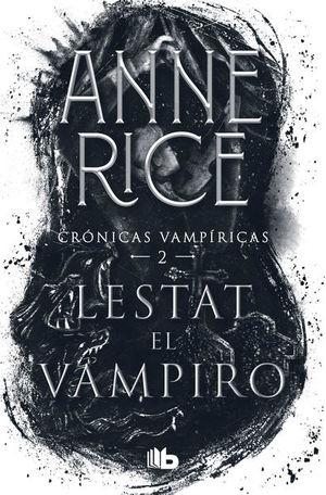 Lestat. El vampiro / Crónicas Vampíricas II