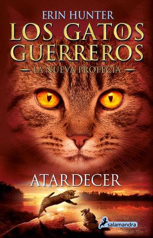 Atardecer / Los gatos guerreros. La nueva profecía / vol. 2