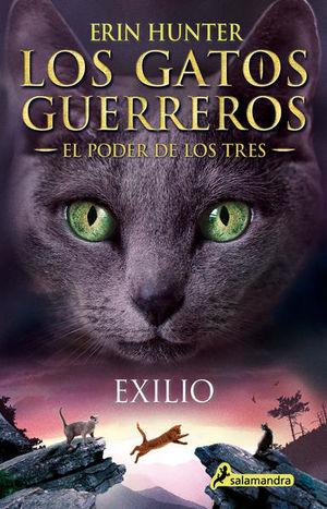 Exilio / Los gatos guerreros. El poder de los tres / vol. 3