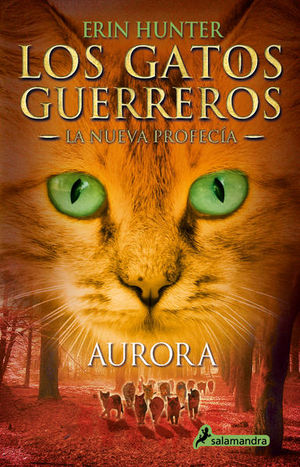 Aurora / Los gatos guerreros. La nueva profecía / vol. 3