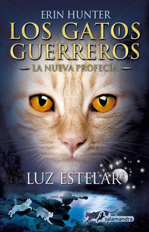 Luz estelar / Los gatos guerreros. La nueva profecía