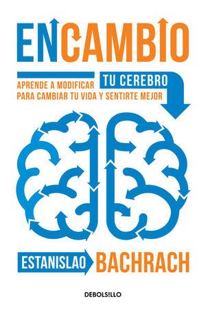 EnCambio. Aprende a modificar tu cerebro para cambiar tu vida y sentirte mejor