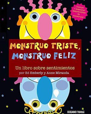 MONSTRUO TRISTE MONSTRUO FELIZ / PD.
