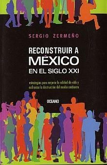 RECONSTRUIR A MEXICO EN EL SIGLO XXI (INCLUYE CD)
