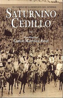 CAMINO DE LA REBELION DEL GENERAL SATURNINO CEDILLO, EL