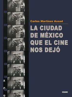 CIUDAD DE MEXICO QUE EL CINE NOS DEJO, LA