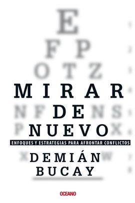 MIRAR DE NUEVO. ENFOQUES Y ESTRATEGIAS PARA AFRONTAR CONFLICTOS
