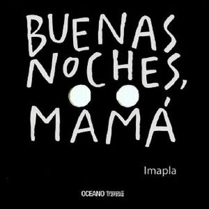 BUENAS NOCHES MAMA / PD